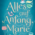 """Cover """"Alles auf Anfang, Marie"""""""